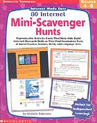 80 Internet mini-scavenger hunts : reproducible activity cards that help kids build Internet research skills as they find fascinating facts in social studies, science, math, and language arts