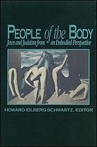 People of the body : Jews and Judaism from an embodied perspective