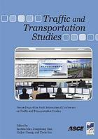 Traffic and transportation studies : proceedings of the sixth International Conference on Traffic and Transportation Studies : August 5-7, 2008, Nanning, China