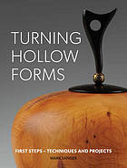 Turning hollow forms : first steps - techniques and projects