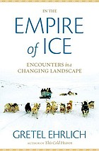 In the empire of ice : encounters in a changing landscape