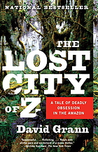 The lost city of Z : [regular print book discussion kit] : a tale of deadly obsession in the Amazon