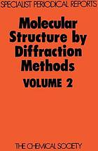 Molecular structure by diffraction methods : Volume 2.
