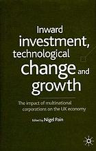 Inward investment, technological change and growth : the impact of multinational corporations on the UK economy