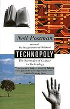 Technopoly : the surrender of culture to technology
