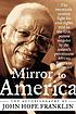 Mirror to America : the autobiography of John... by  John Hope Franklin