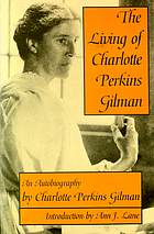 The living of Charlotte Perkins Gilman : an autobiography
