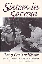 Sisters in sorrow : voices of care in the Holocaust