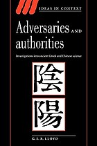 Adversaries and authorities : investigations into ancient Greek and Chinese science