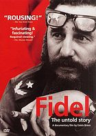 Fidel : the untold story