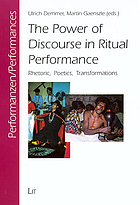 The power of discourse in ritual performance : rhetoric, poetics, transformations