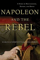 Napoleon and the rebel : a story of brotherhood, passion, and power