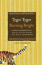 Tyger tyger, burning bright : much loved poems you half-remember