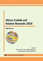 Silicon carbide and related materials 2008 : selected, peer reviewed papers from the 7th European conference on silicon carbide and related materials, September 7-11, Barcelona, Spain