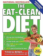 The eat-clean diet : fast fat loss that lasts forever!