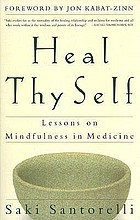 Heal thy self : lessons on mindfulness in medicine