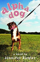 Alpha dog : a novel