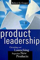 Product leadership : creating and launching superior new products
