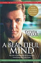A beautiful mind : the life of mathematical genius and nobel laureate John Forbes Nash
