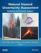 Natural hazard uncertainty assessment : modeling and decision support