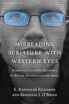 Misreading Scripture with Western eyes : removing cultural blinders to better understand the Bible