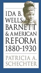 Ida B. Wells-Barnett and American reform, 1880-1930