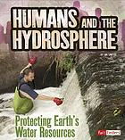 Humans and the hydrosphere : protecting Earth's water sources