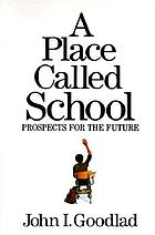 A place called school : prospects for the future