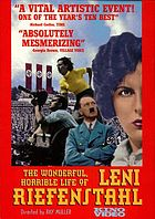 The wonderful, horrible life of Leni Riefenstahl