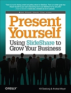 Present yourself : using SlideShare to grow your business