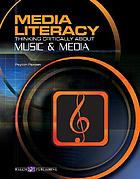 Media literacy : thinking critically about music & media