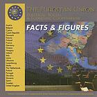The European Union Facts and Figures : Political, Social, and Economic Cooperation.