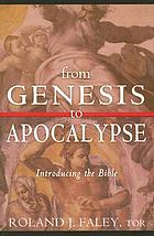 From Genesis to apocalypse ; introducing the Bible