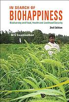 In search of biohappiness : biodiversity and food, health and livelihood security
