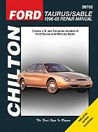 Chilton's Ford Taurus/Sable 1996-05 repair manual : covers U.S. and Canadian models of Ford Taurus and Mercury Sable