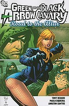 Green Arrow and Black Canary : road to the altar