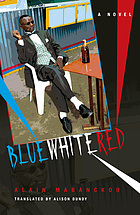 Blue white red : a novel