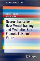 Neuroenhancement : how mental training and meditation can promote epistemic virtue