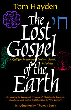 The lost gospel of the earth : a call for renewing nature, spirit and politics