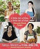 A little bit of this, a little bit of that : favourite family recipes