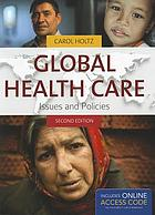 Global health care : issues and policies