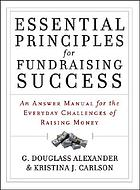 Essential principles for fundraising success : an answer manual for the everyday challenges of raising money