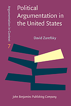 Political argumentation in the United States : historical and contemporary studies : selected essays
