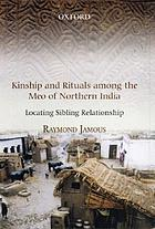 Kinship and rituals among the Meo of Northern India : locating sibling relationship