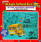 Scholastic's The magic school bus in the haunted museum : a book about sound