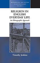 Religion in English everyday life : an ethnographic approach