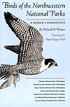 Birds of the northwestern national parks : a birder's persective