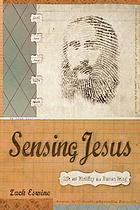 Sensing Jesus : life and ministry as a human being