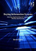 Buying information systems : selecting, implementing and assessing off-the-shelf systems