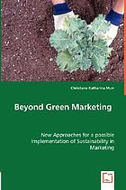 Beyond green marketing : new approaches for a possible implementation of sustainability in marketing